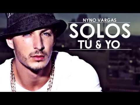 Solos Tu Y Yo de Nyno Vargas Letra y Video