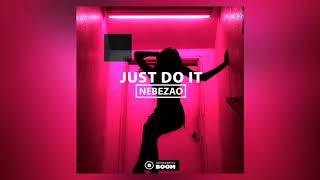 Nebezao - Just Do It