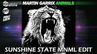 Martin Garrix - Animals (Sunshine State MNML Edit) [2016]