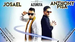 "ANTHONY PISA & JOSAEL ""ENSORCELÉ"" REMIX DJ AZUKITA"