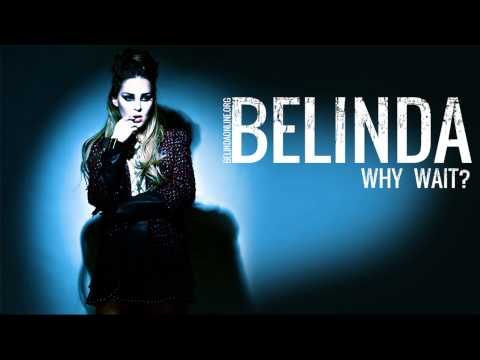 belinda-why-wait-official-music-song-belindamusicatv