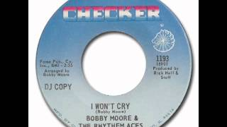 Bobby Moore & The Rhythem Aces - I Won't Cry