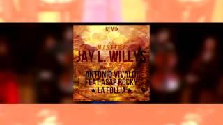 Jay L. Willys - The Producer: Antonio Vivaldi - La Follia (Remix feat A$AP Rocky) and Sidney B.