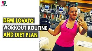 Demi Lovato Workout Routine & Diet Plan || Health Sutra - Best Health Tips