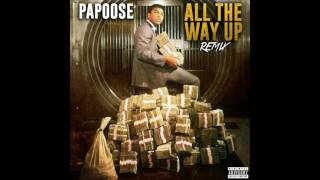 """Papoose """"All The Way Up"""" Remix"""