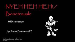Undertale - NYEH HEH HEH/Bonetrousle [MIDI Arrange by SamuDrummer27]