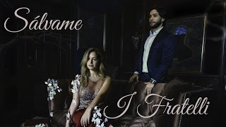 I Fratelli - Sálvame - Lyric Video