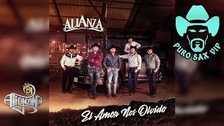 Alianza Norteña - El Amor Nos Olvidó ♪ 2017