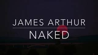 James Arthur - Naked (Lyrics/Tradução/Legendado)(HQ)
