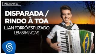 Luan Forró Estilizado   Disparada/Rindo à Toa (Álbum Lembranças) [Áudio Oficial]