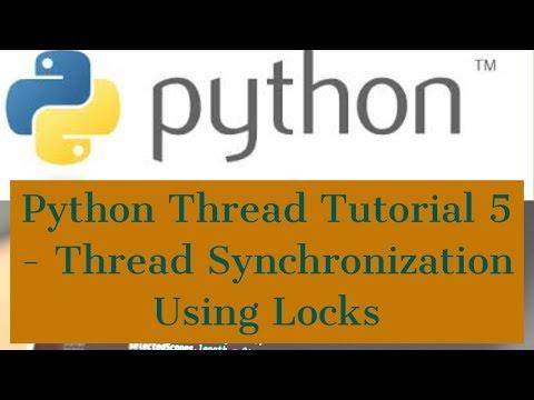 Python Thread Tutorial For Beginners 5 - Thread Synchronization Using Locks