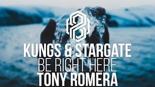 Kungs & Stargate - Be Right Here (Tony Romera Remix)