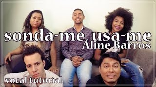 SONDA ME, USA ME - Aline Barros (Cover + Tutorial) VOCATO #156