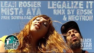 Legalize it - Peter Tosh RMX - Mr Aya & Leah Rosier feat Edsik & Neotron - free dwnld