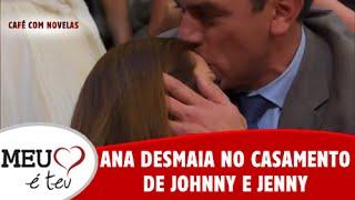 Meu Coração é Teu - Ana desmaia no casamento de Johnny e Jenny (09/08/2016)
