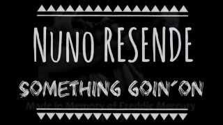 Something goin' on - Nuno Resende