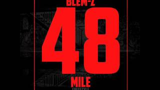 Blem  Z #48Mile ft Loyal T