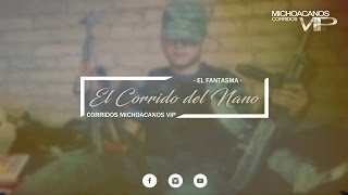 El Fantasma - El Corrido Del Nano(En Vivo 2017)(Con Letra)