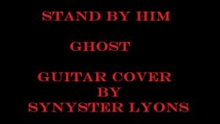 Ghost Stand by Him Guitar Cover