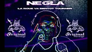 NEGLA - LA ROUE VA BIENTOT TOURNER (Ohrecords)