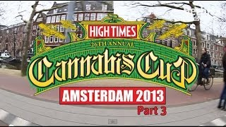 Herbies Presents (Part 3) 2013 Cannabis Cup Amsterdam