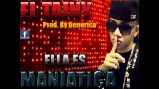 El Tainy - Ella Es Maniatica @Prod. By Generico (Pista Preview)