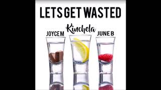 Kinchela Feat. Joyce Mcleod X June B - Lets Get Wasted (Prod. By N-Geezy) (New RnBass Music)