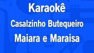 Karaokê Casalzinho Butequeiro - Maiara e Maraisa