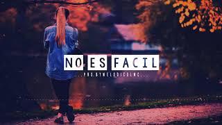 No Es Fácil - Pista de Reggaeton Beat 2018 #42 | Prod.By Melodico LMC