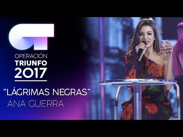 LÁGRIMAS NEGRAS - Ana Guerra   Gala 7   OT 2017