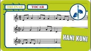 5 - Hani Kuni | Tocar | Vamos Tocar... Flauta de Bisel