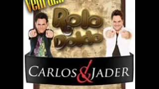 Carlos e Jader - ROLO DOIDO - música nova