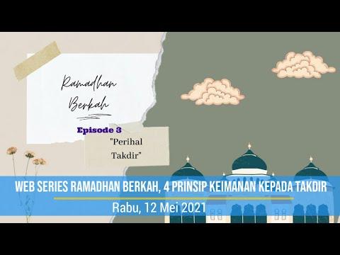Web Series Ramadhan Berkah, Empat Prinsip Keimanan kepada Takdir (3)