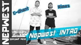 Nepwest - INTRO [ 2017 Official Music Video] SpickyWolf TV | Rimas - C-dhant