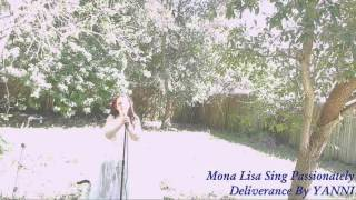 MONA LISA SINGS PASSIONATELY  DELIVERANCE  BY YANNI