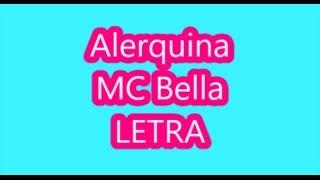 Alerquina - MC Bella LETRA