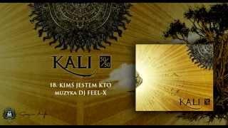 18. Kali - Kimś jestem kto (prod. Dj Feel-x)