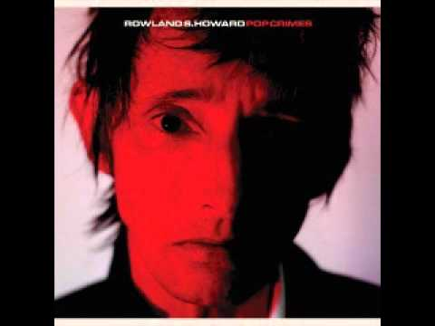 rowland-s-howard-lifes-what-you-make-it-poundingmillet