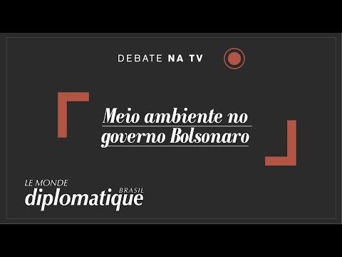 Meio ambiente no governo Bolsonaro - Programa Le Monde Diplomatique Brasil #24