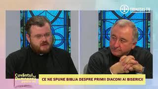 Cuvantul lui Dumnezeu. Ce ne spune Biblia despre primii diaconi ai Bisericii (21 01 2018)