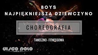 Boys - Najpiękniejsza Dziewczyno - NOWOŚĆ 2017 - Official Choreography - Disco Polo dance fit