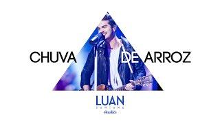 Luan Santana - Chuva de arroz (DVD Luan Santana Acústico)