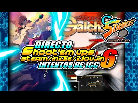 DIRECTO: SHOOT'EM UPS STEAM/INDIE/DOUJIN 6 (Intentos de 1cc)