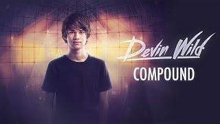 Devin Wild - Compound
