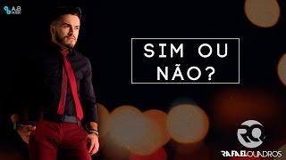 Sim ou não?  - Rafael Quadros