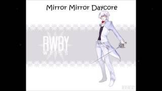 RWBY Mirror Mirror Daycore