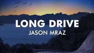 Jason Mraz -  Long Drive (Lyrics) HD