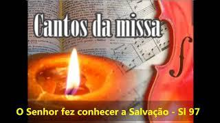 O Senhor fez conhecer a Salvação - Salmo 97