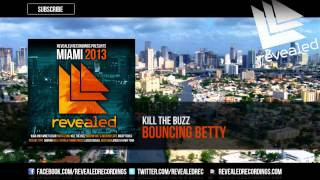 Kill The Buzz - Bouncing Betty (Revealed Recordings Presents Miami 2013 Preview) [2/10]