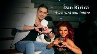 Dan Kirica - Aventura sau iubire ( Oficial Video )